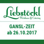 Liebstöckl Gansl-Zeit
